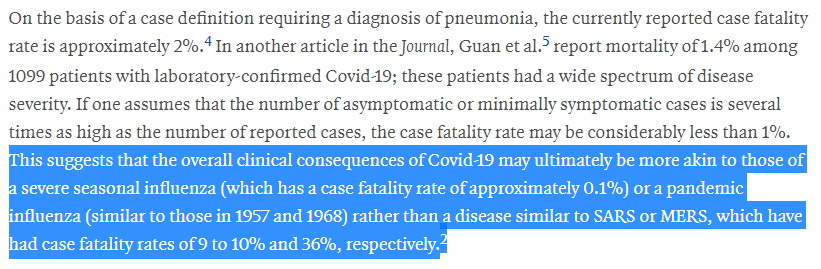 This suggests that the overall clinical consequences of Covid-19 may ultimately be more akin to those of a severe seasonal influenza (which has a case fatality rate of approximately 0.1%) or a pandemic influenza (similar to those in 1957 and 1968) rather than a disease similar to SARS or MERS, which have had case fatality rates of 9 to 10% and 36%, respectively.