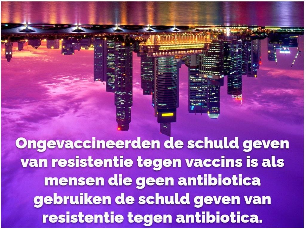 Ongevaccineerden de schuld geven van resistentie tegen vaccins is als mensen die geen antibiotica gebruiken de schuld geven van resistentie tegen antibiotica.